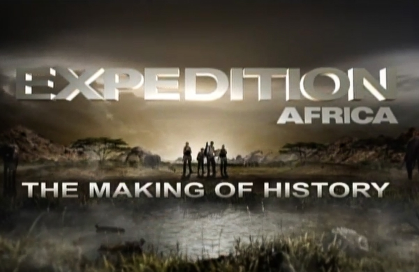 History Channel- Making of Expedition Africa